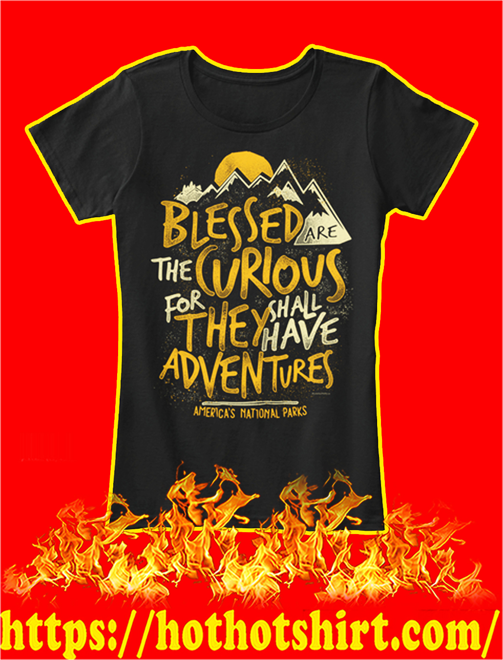 America's national parks Blessed are the curious for they shall have adventures lady shirt