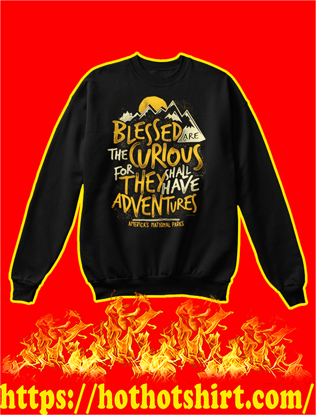 America's national parks Blessed are the curious for they shall have adventures sweatshirt