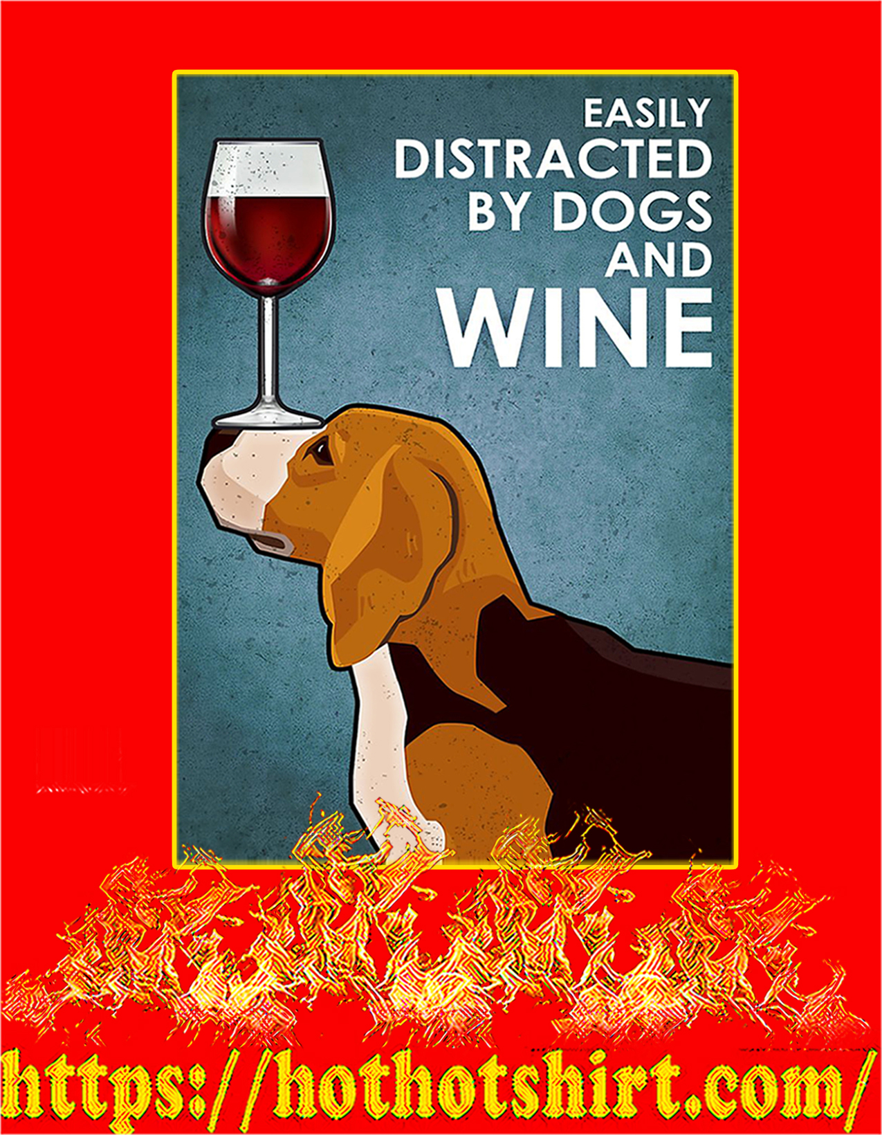 Beagle Easily distracted by dogs and wine poster - A2