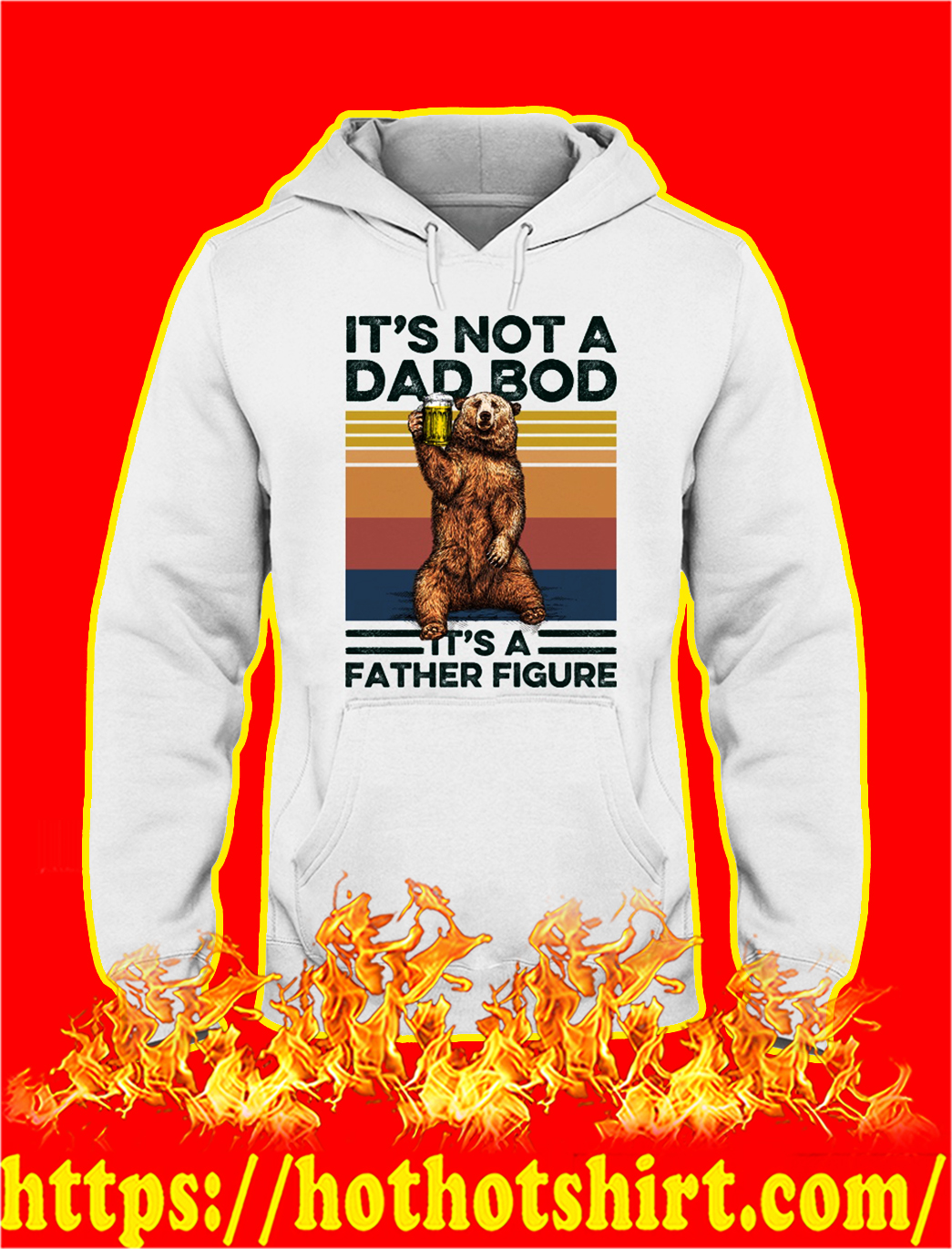 Bear It's not a dad bod it's a father figure hoodie