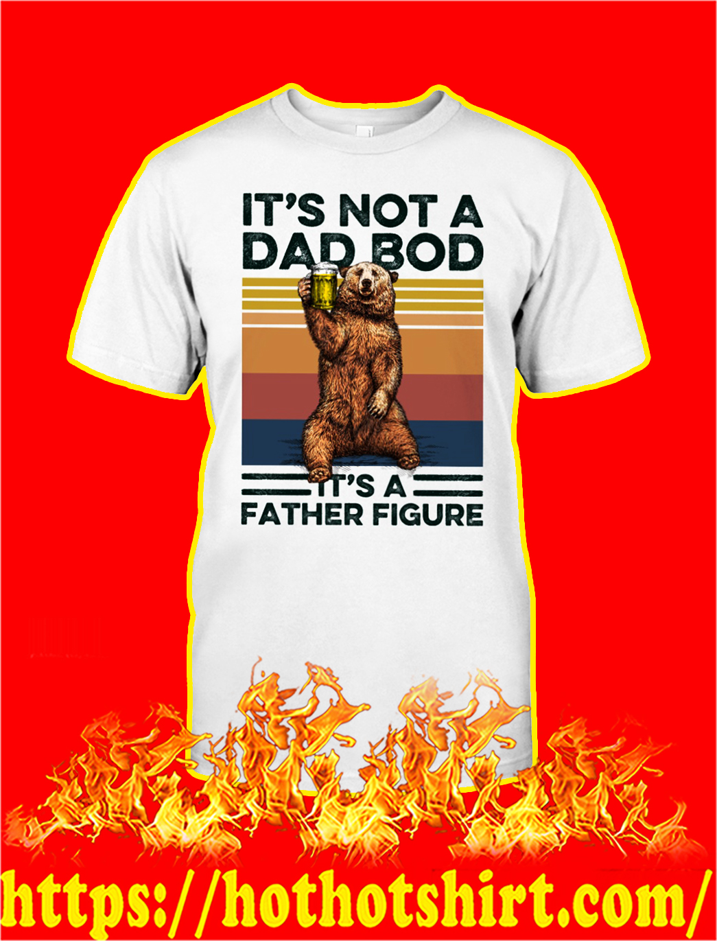 Bear It's not a dad bod it's a father figure shirt