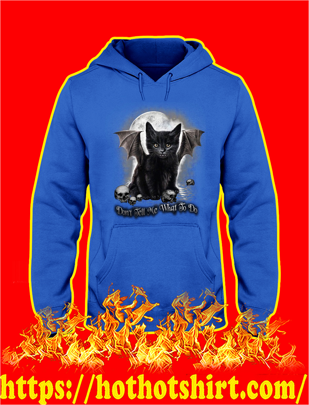 Black cat don't tell me what to do hoodie