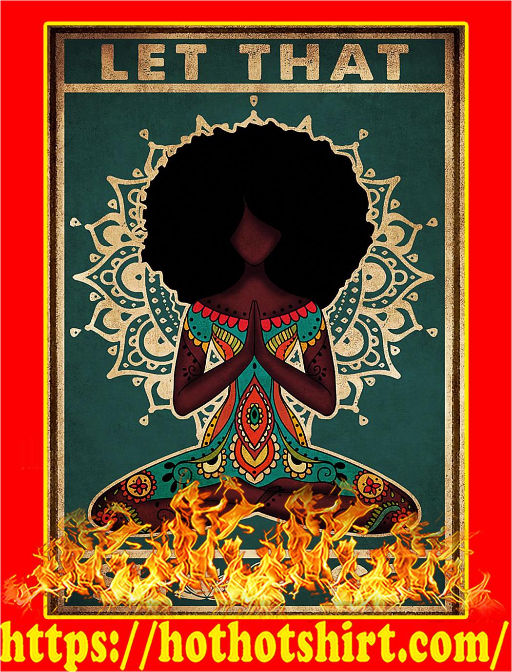 Black girl yoga let that shit go poster