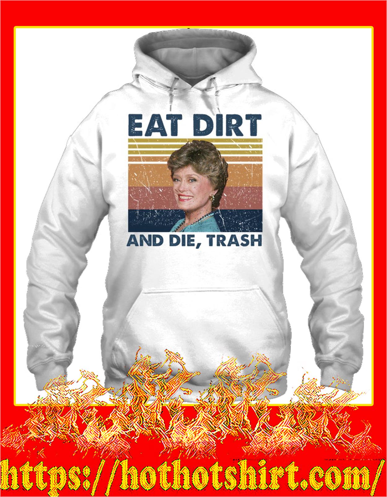 Blanche eat dirt and die trash hoodie