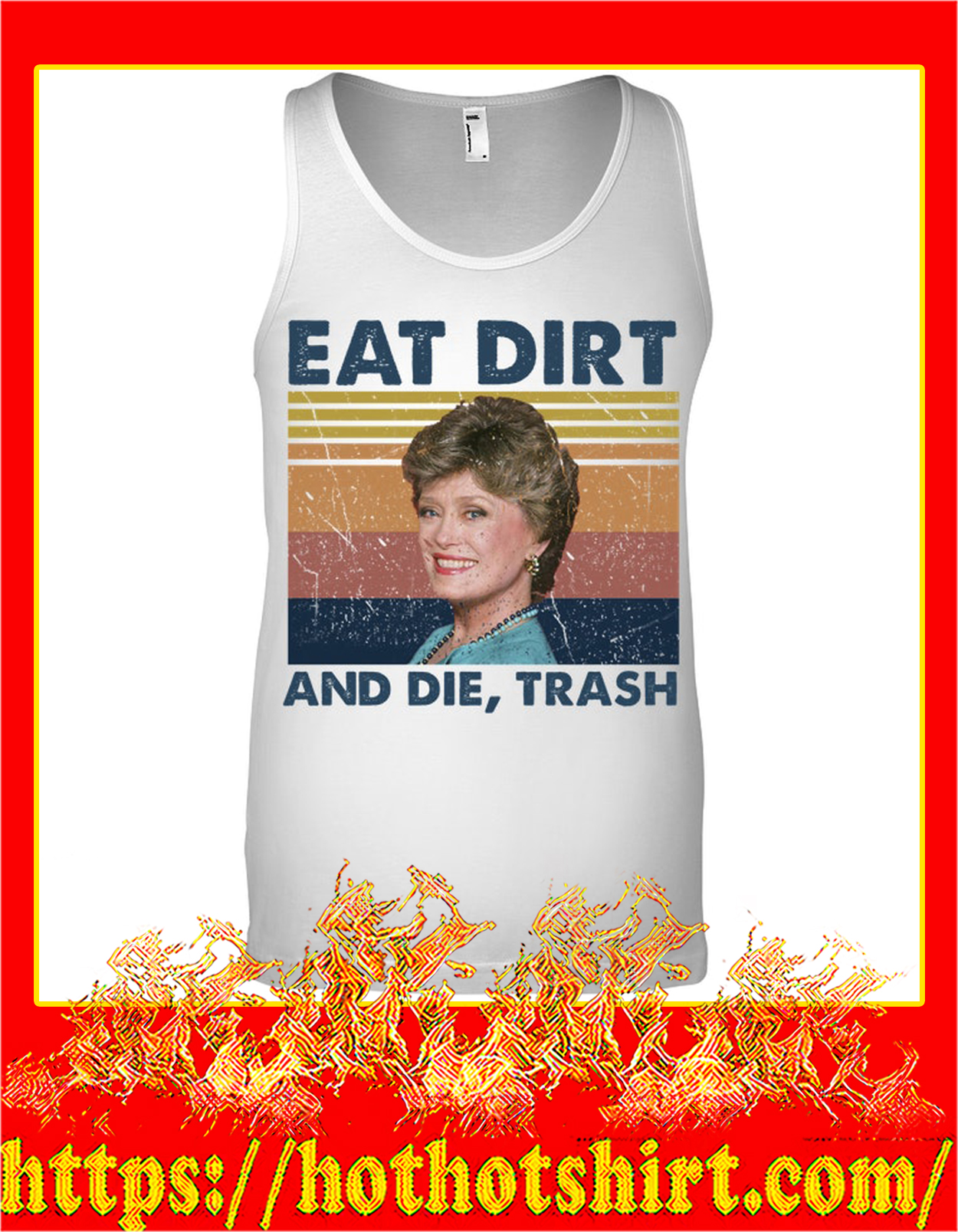Blanche eat dirt and die trash tank top