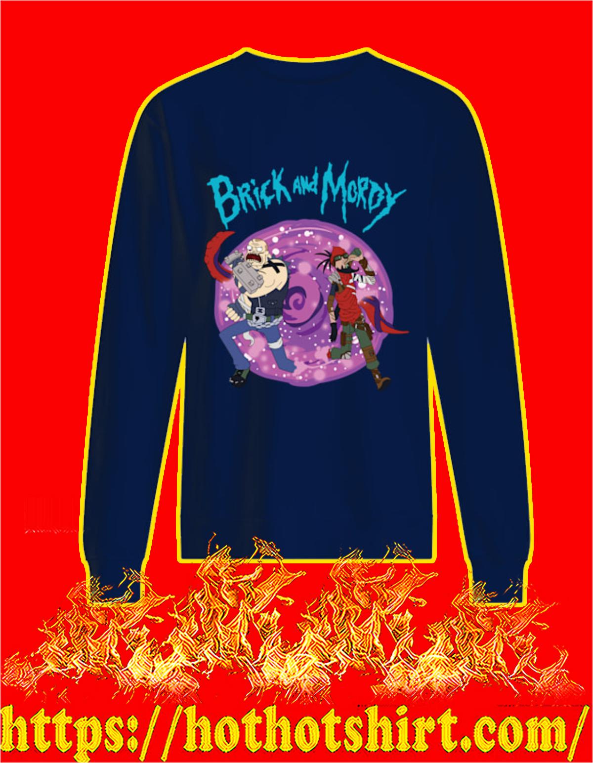 Brick and mordy sweatshirt