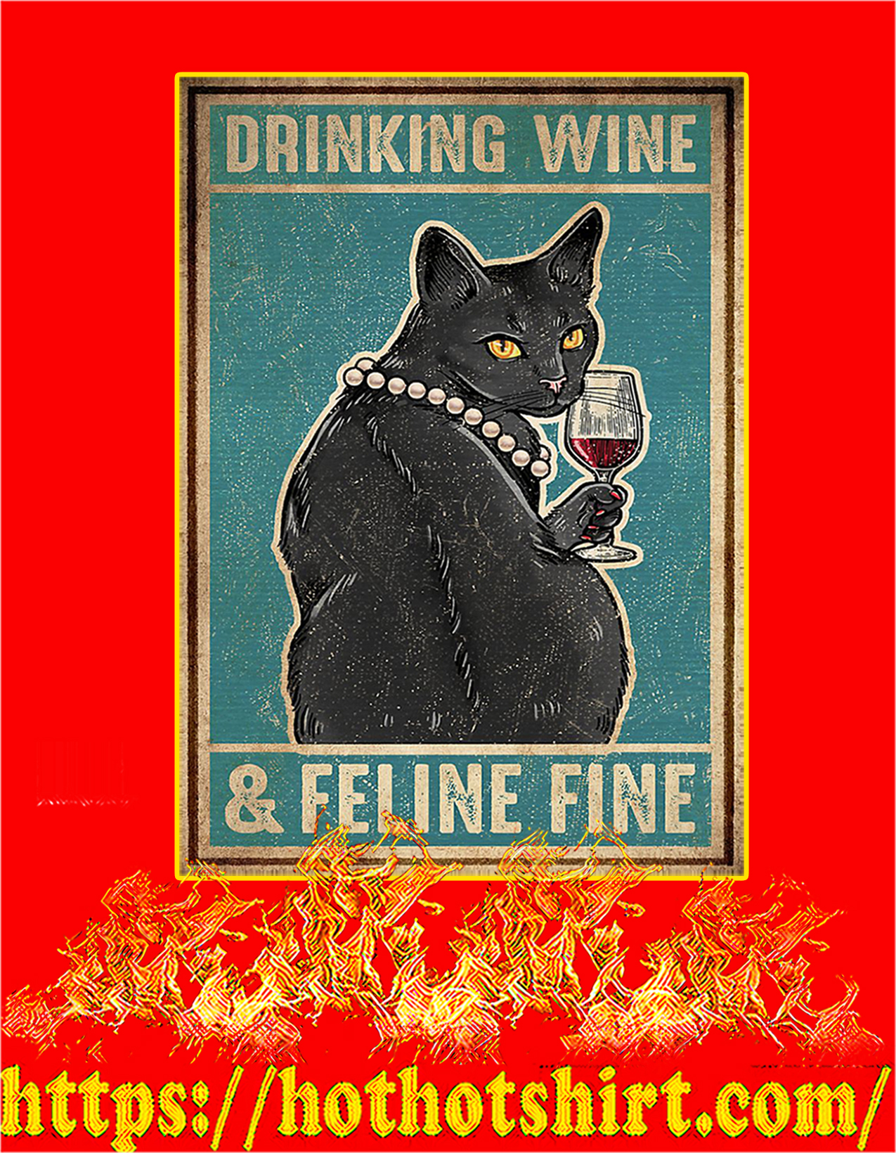 Cat Drinking wine and feline fine poster - A2