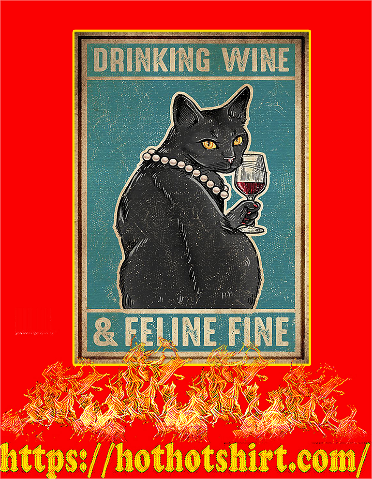 Cat Drinking wine and feline fine poster - A3
