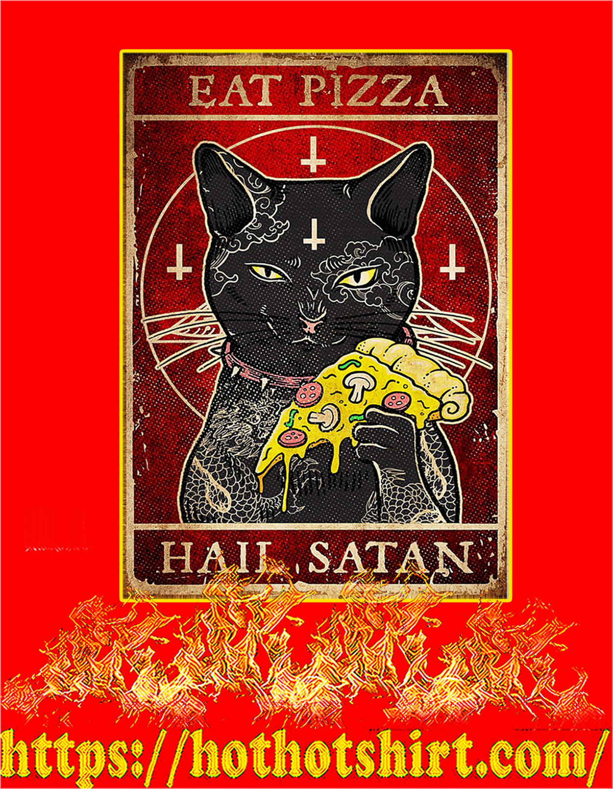 Cat Eat pizza hail satan poster - A3