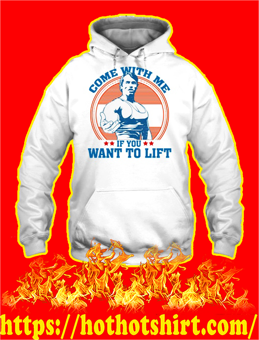 Come with me if you want to lift hoodie