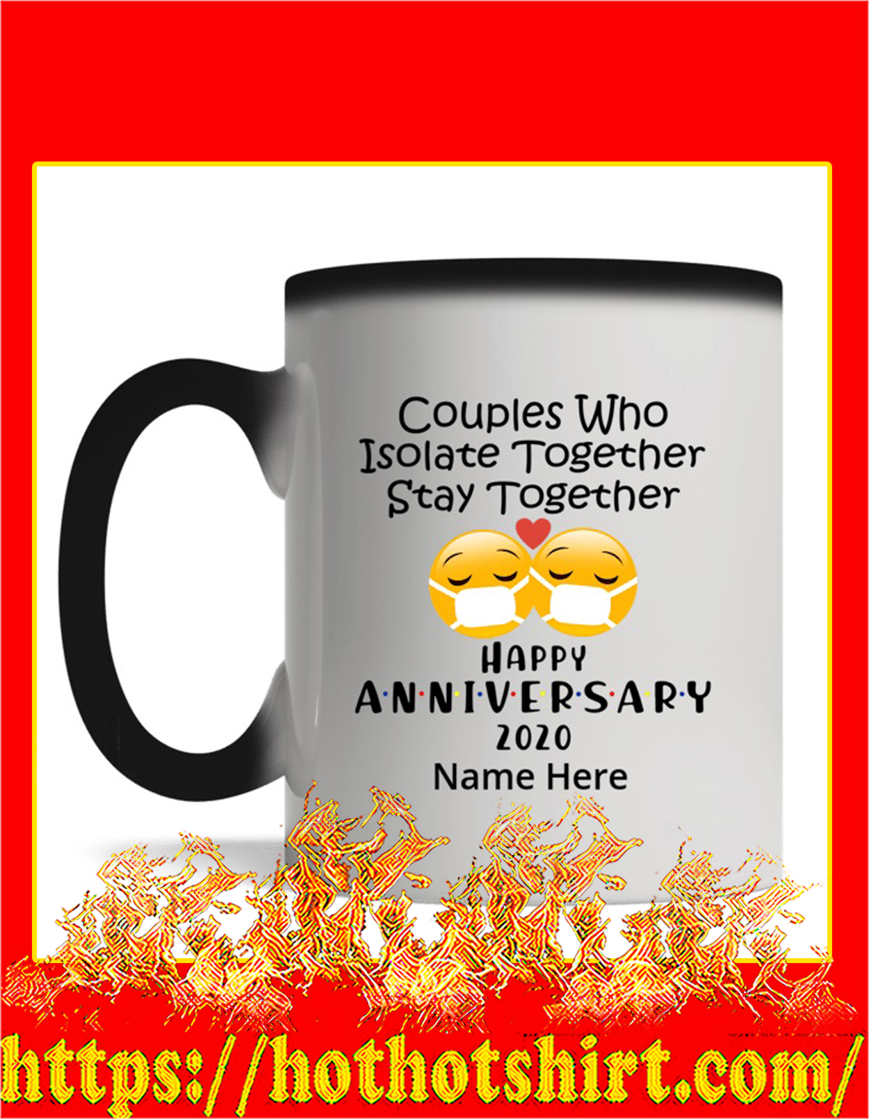 Couples who isolate together happy anniversary 2020 custom name mug - change color