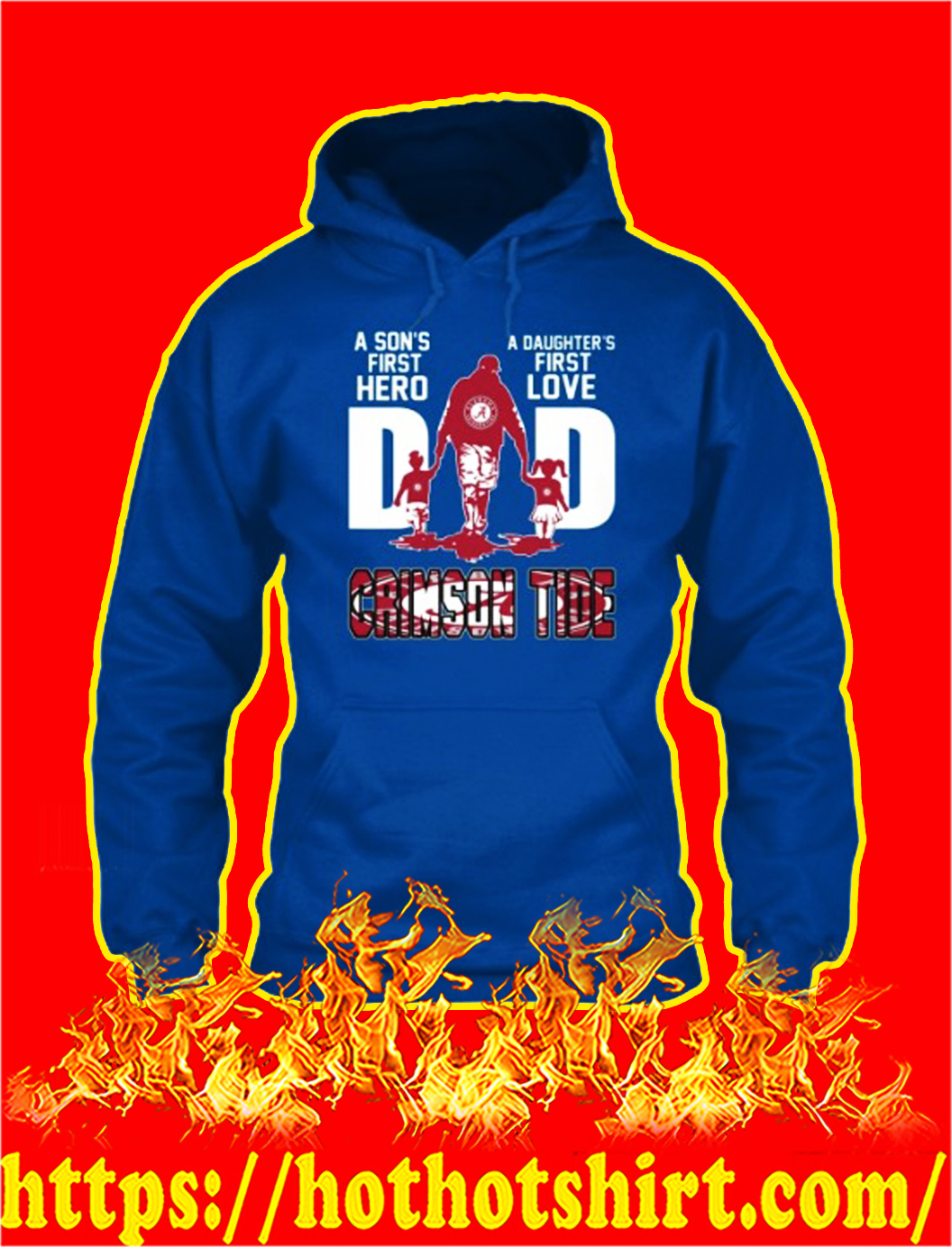 Crimson tide dad a son's first hero a daughter's first love hoodie