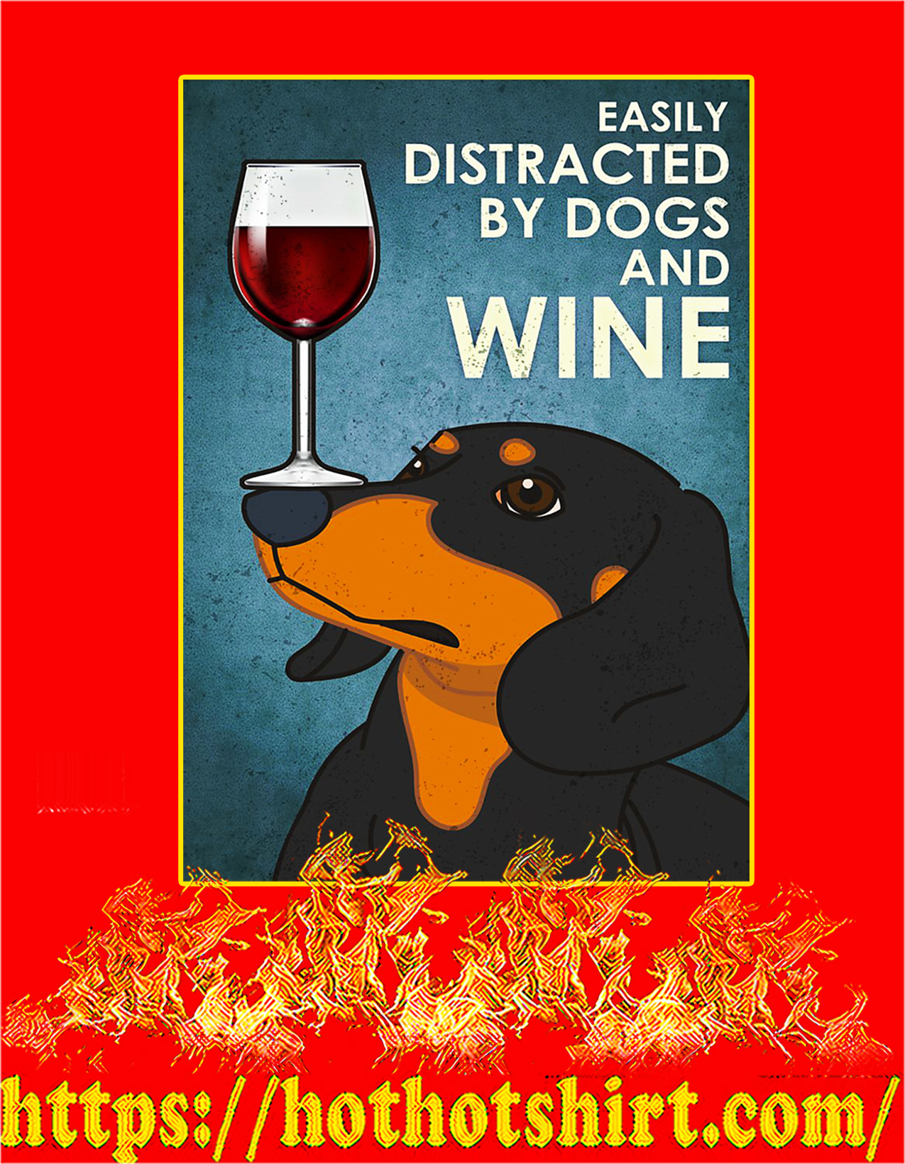 Dachshund Easily distracted by dogs and wine poster - A2