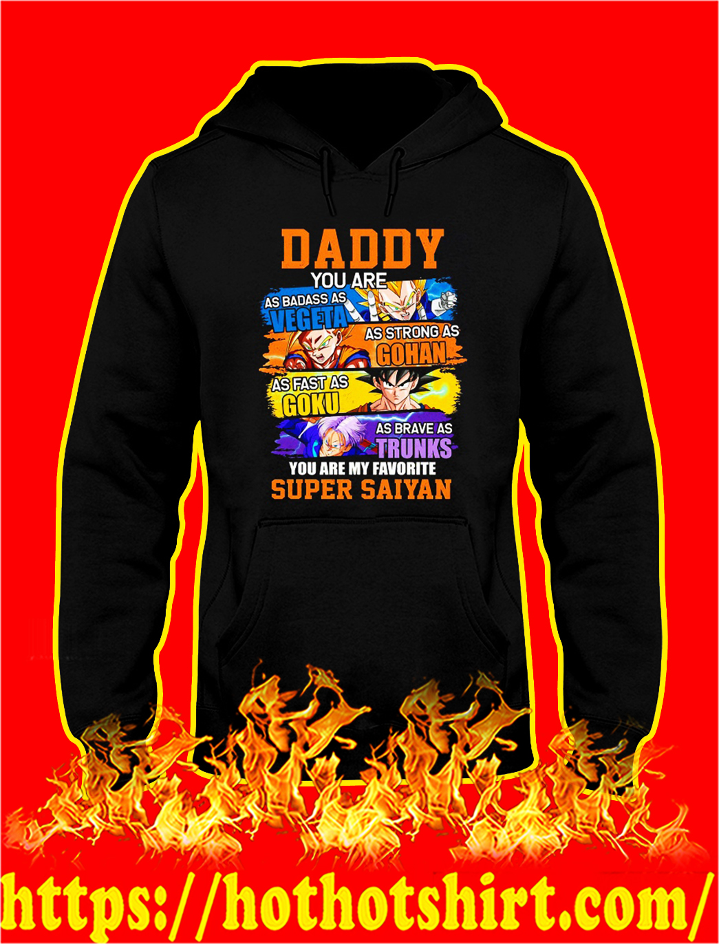 Daddy you are as badass as vegeta as strong as gohan hoodie