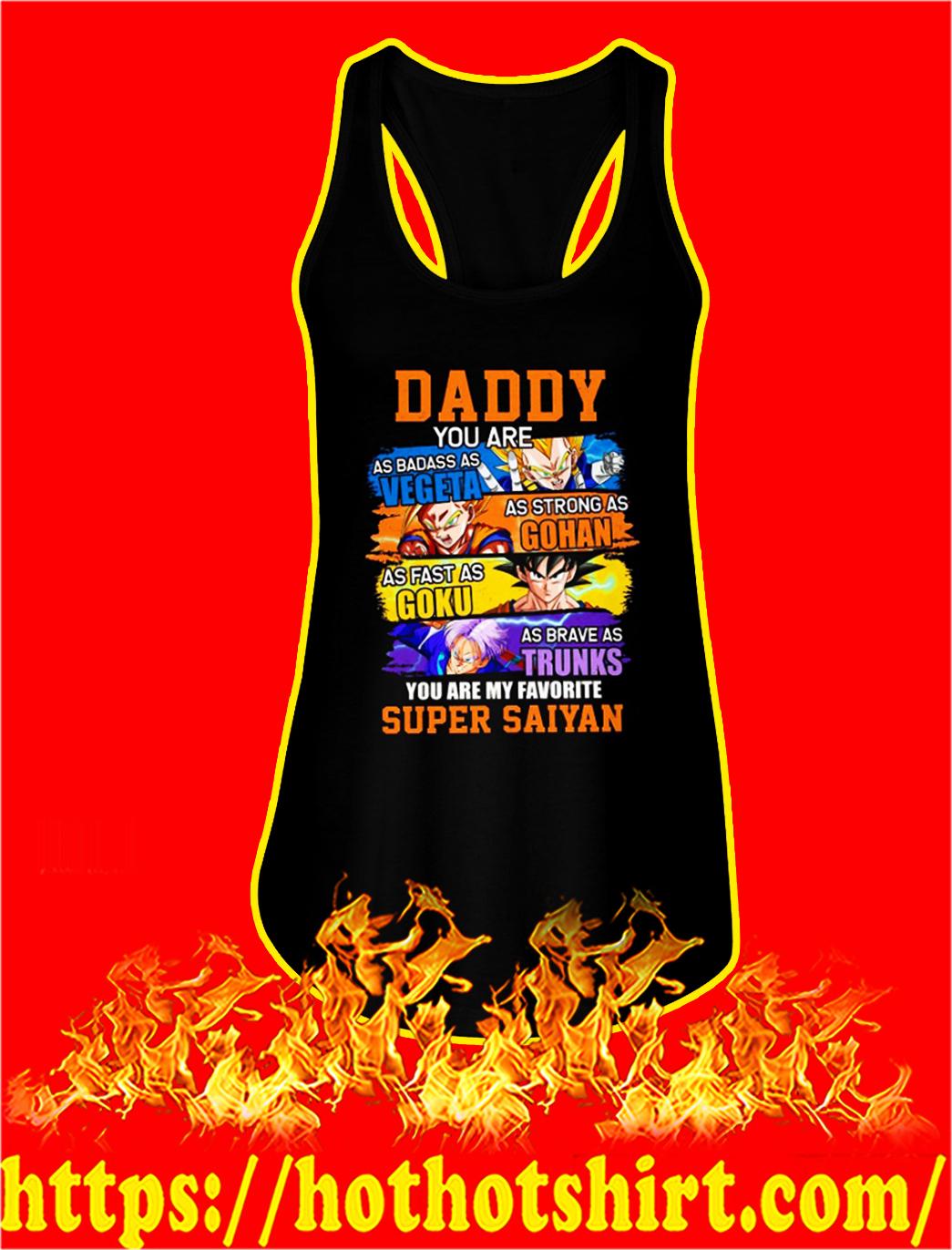 Daddy you are as badass as vegeta as strong as gohan tank top