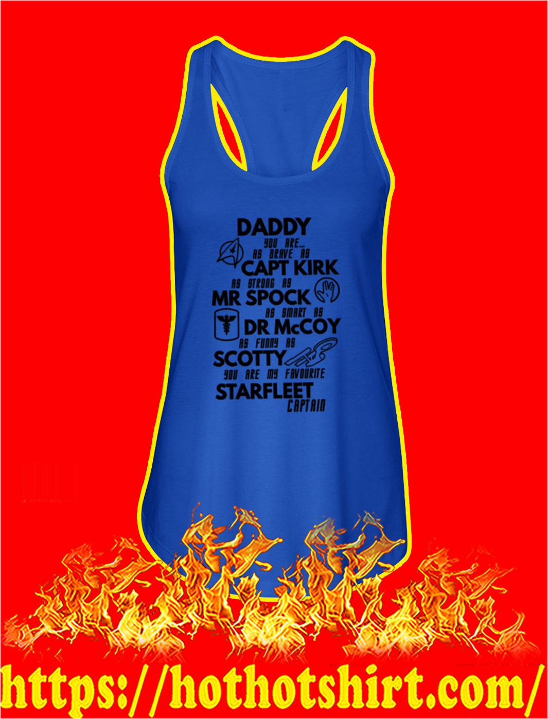 Daddy you are as brave as capt kirk as strong as mr spock tank top