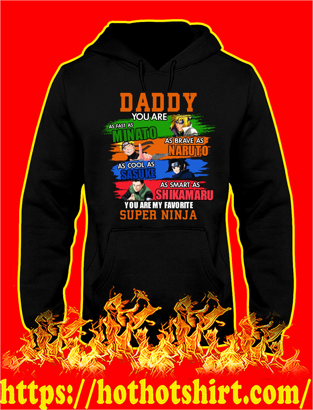Daddy you are as fast as minato as brave as naruto hoodie