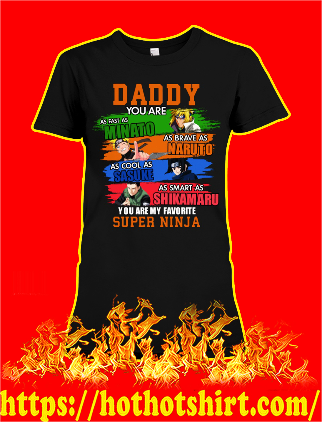Daddy you are as fast as minato as brave as naruto lady shirt