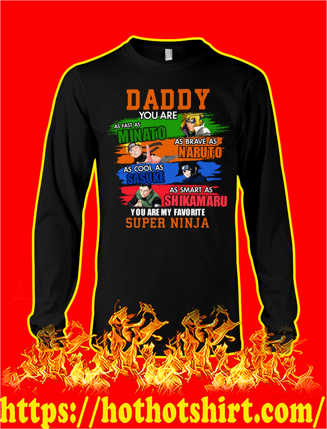 Daddy you are as fast as minato as brave as naruto longsleeve tee