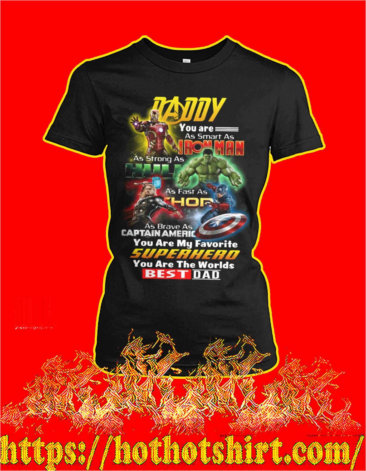 Daddy you are as smart as iron man as strong as hulk women shirt