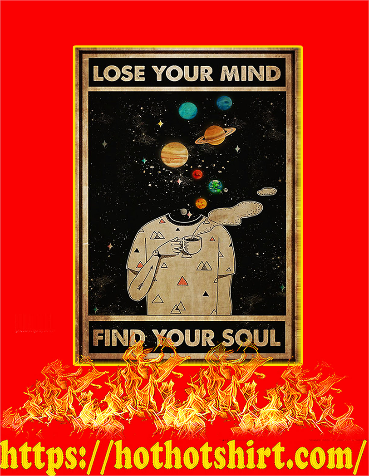 Galaxy Lose your mind find your soul poster - A4