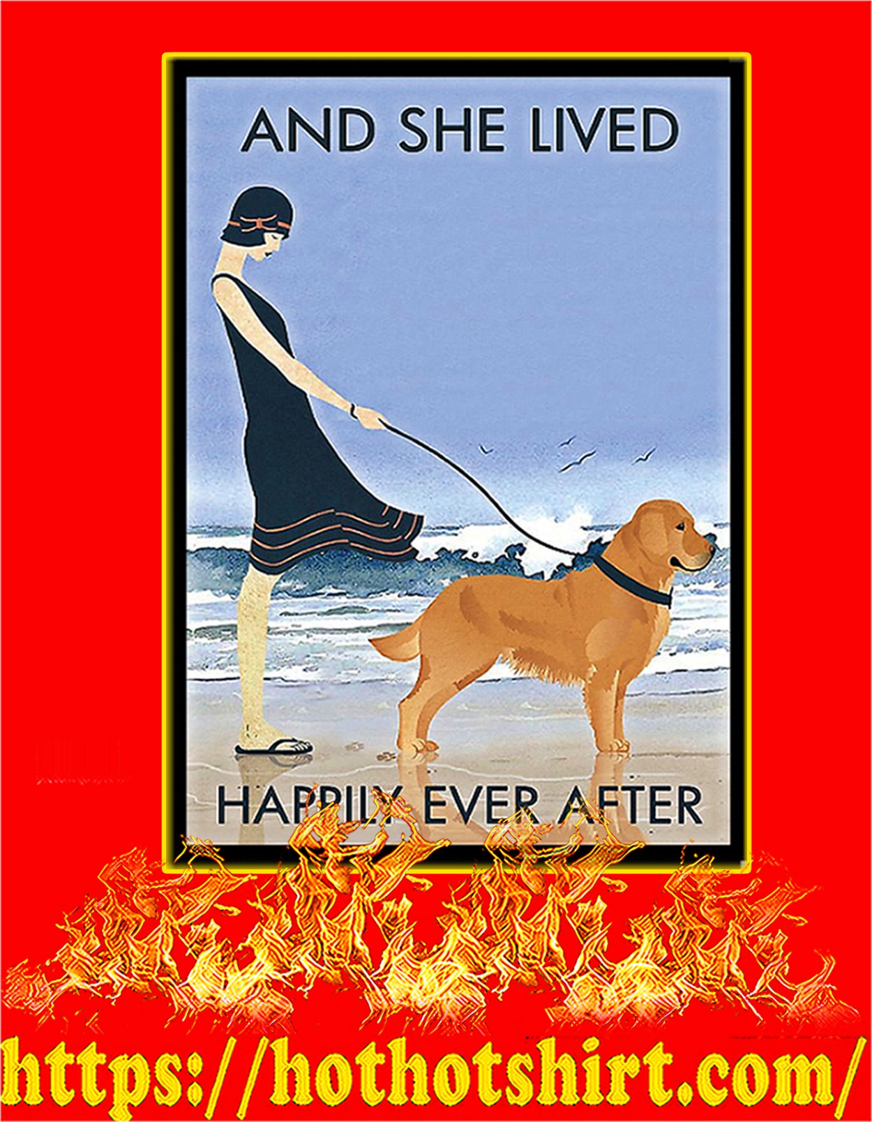 Golden Retriever And she lived happily ever after poster - A3
