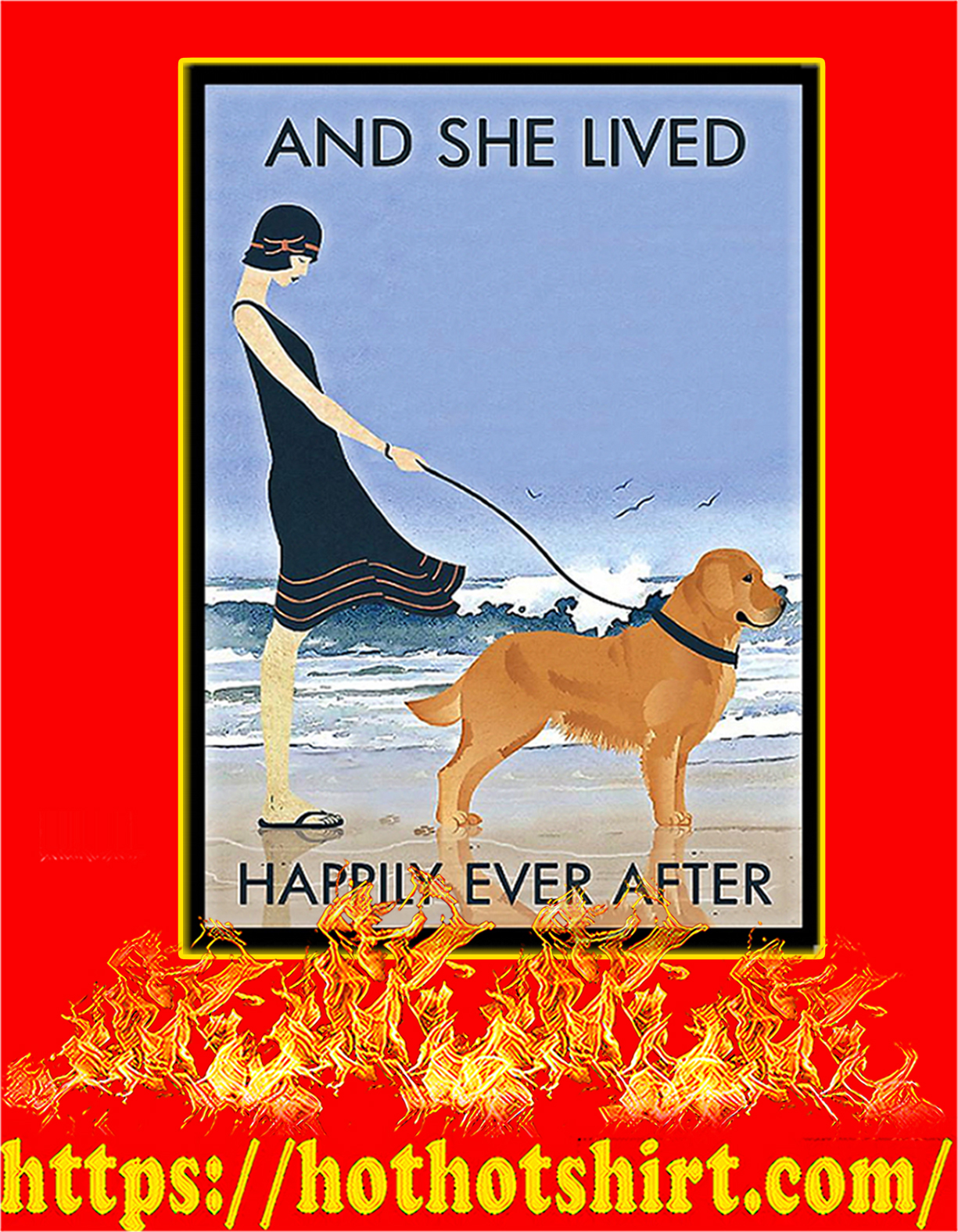 Golden Retriever And she lived happily ever after poster - A4