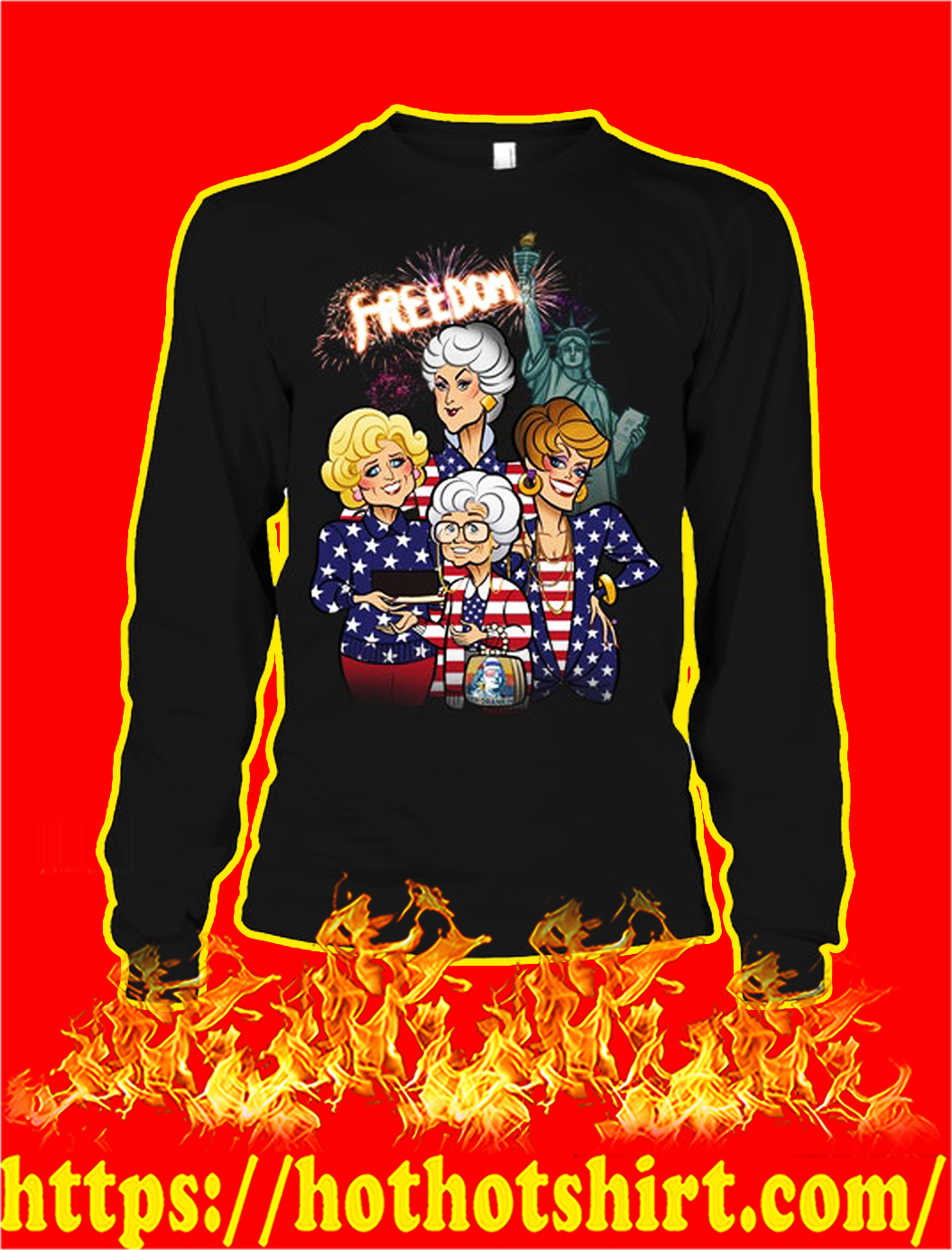 Golden girls freedom independence day longsleeve tee