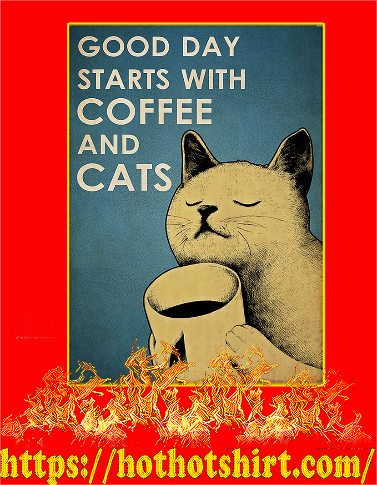 Good day starts with coffee and cats poster - A3