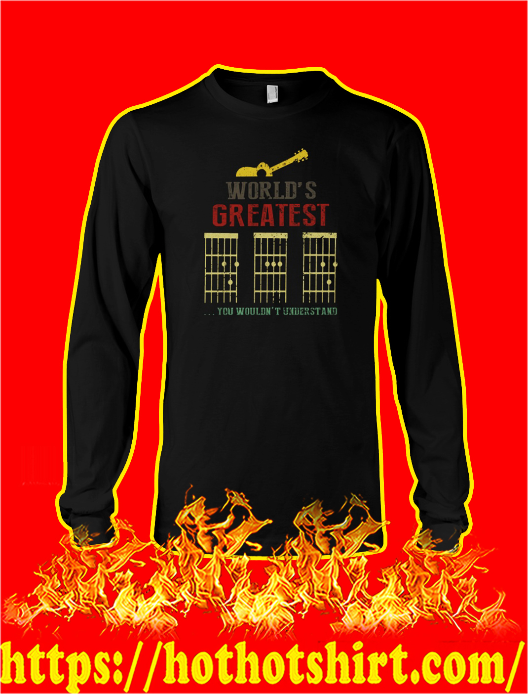 Guitar dad World's greatest you wouldn't understand longsleeve tee
