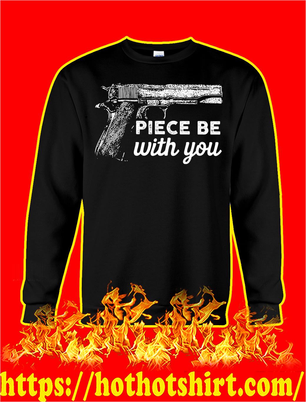 Gun piece be with you sweatshirt
