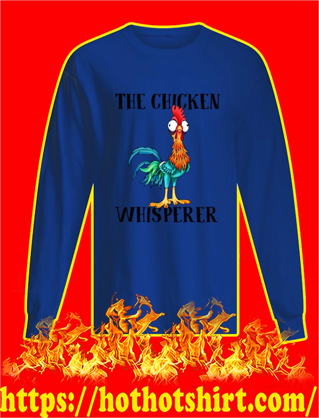 Hei hei the chicken whisperer longsleeve tee