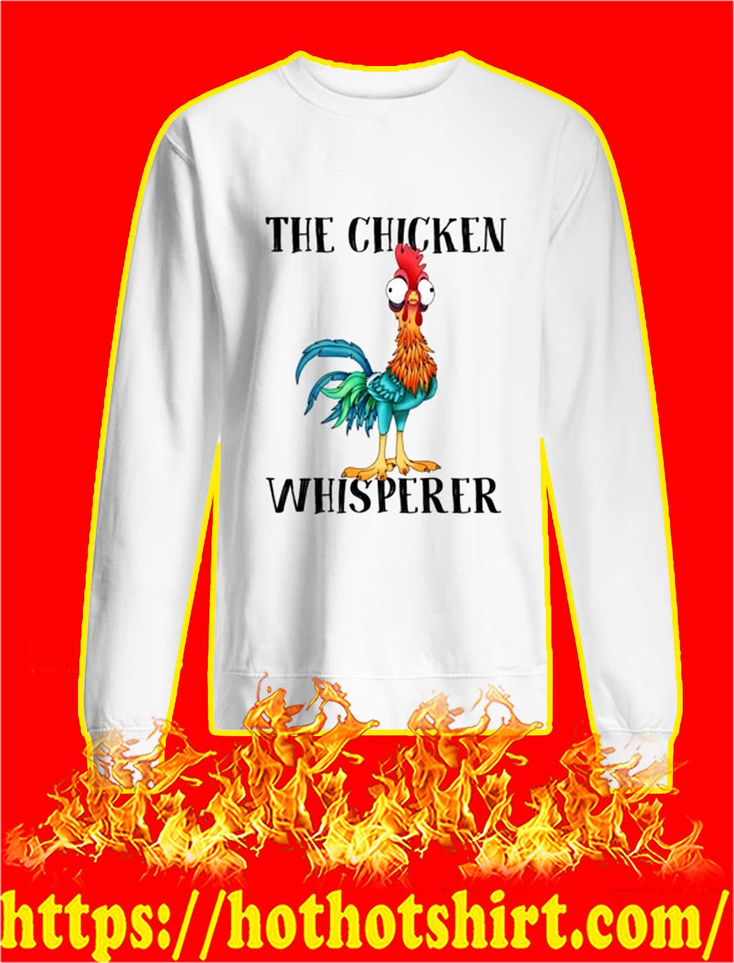 Hei hei the chicken whisperer sweatshirt