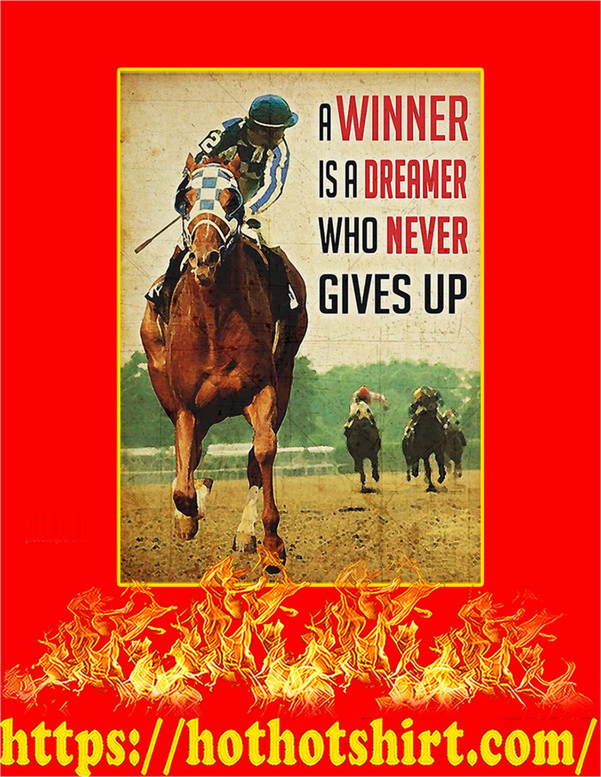 Horse racing A winner is a dreamer poster - A4