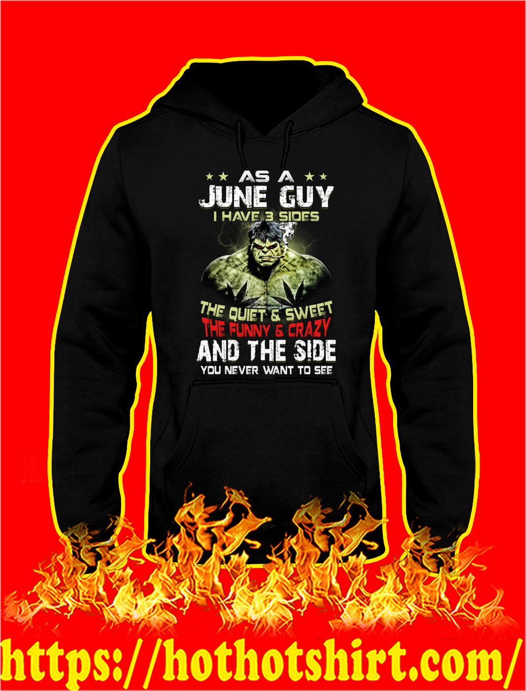Hulk As a june guy I have 3 sides hoodie