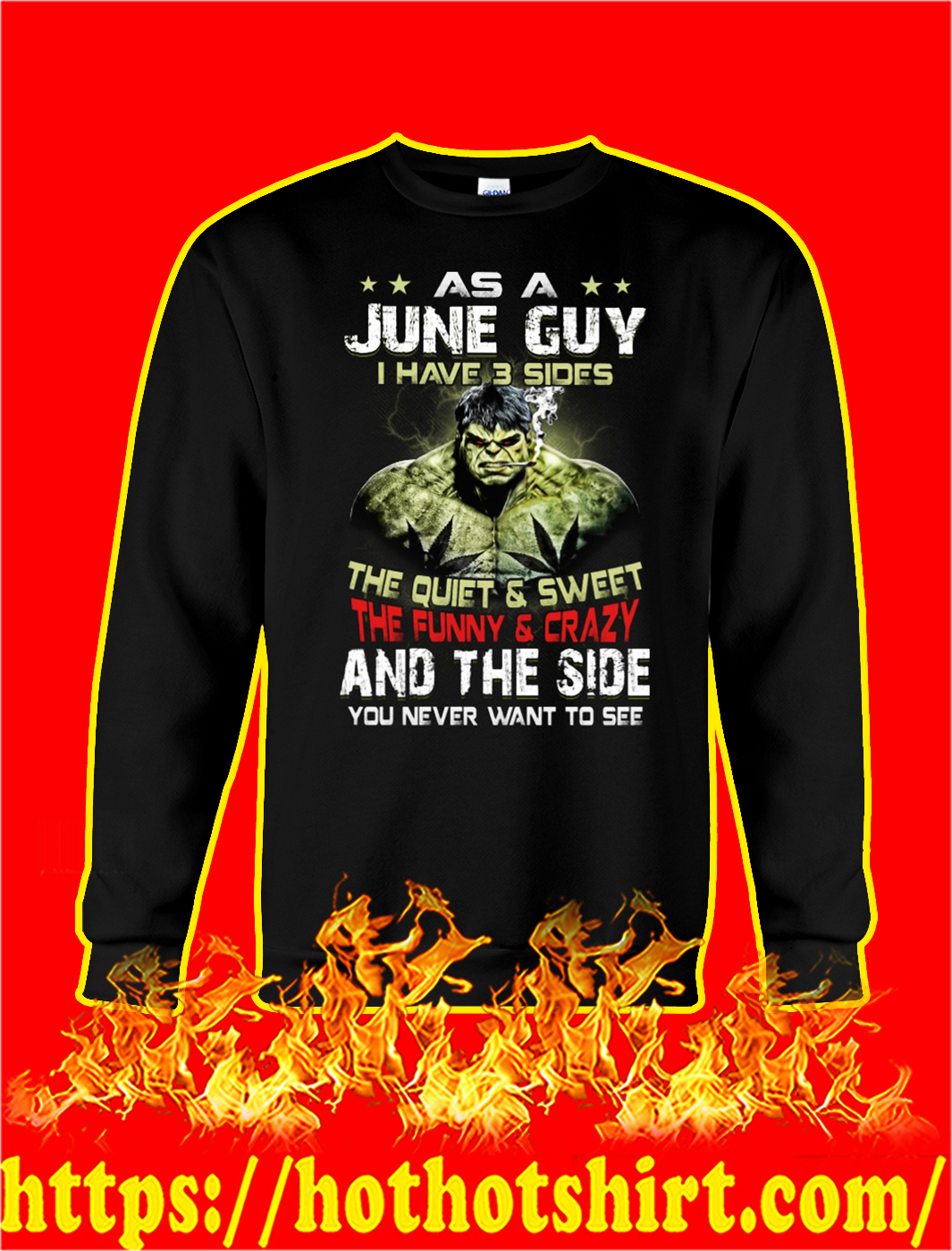 Hulk As a june guy I have 3 sides sweatshirt