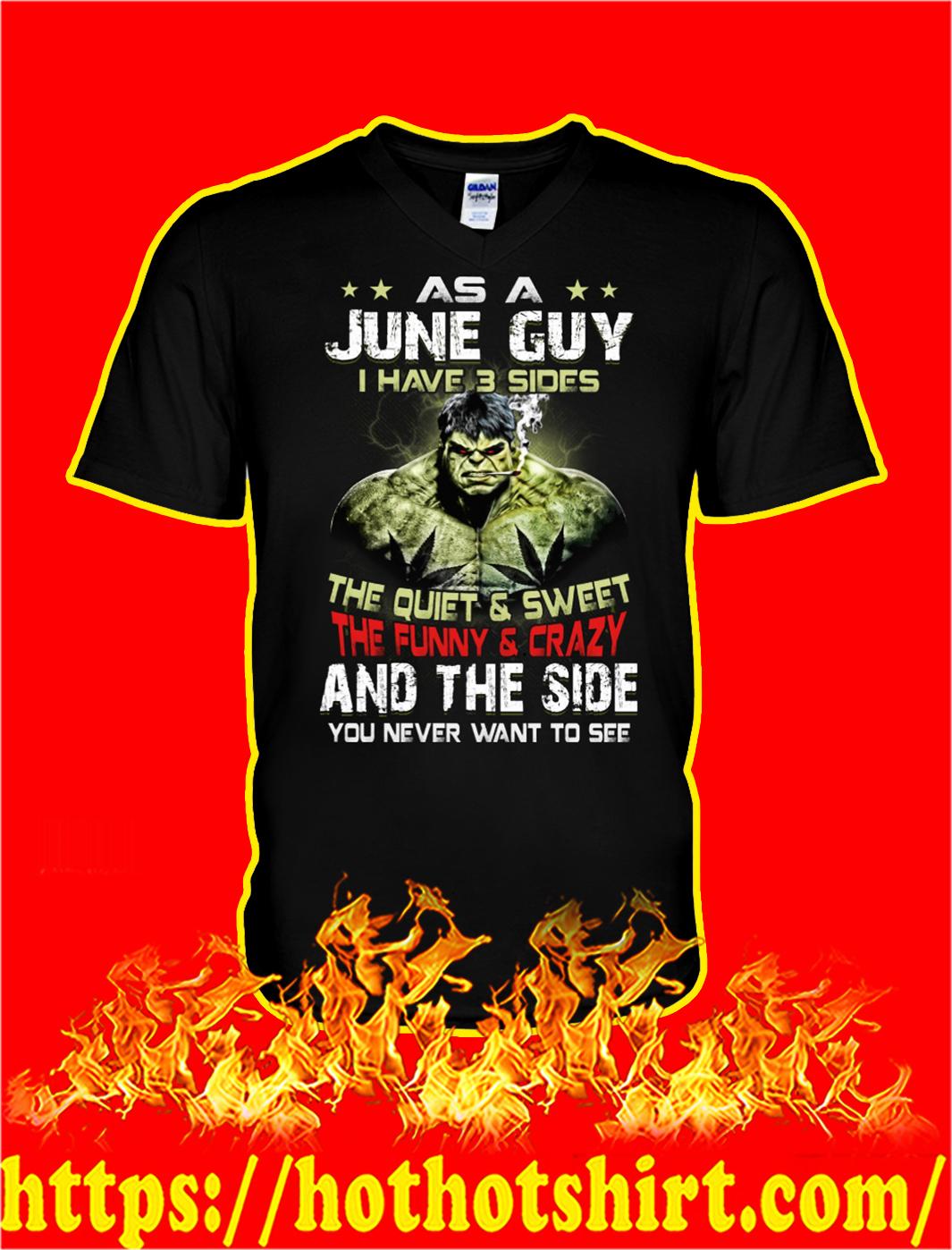 Hulk As a june guy I have 3 sides v-neck