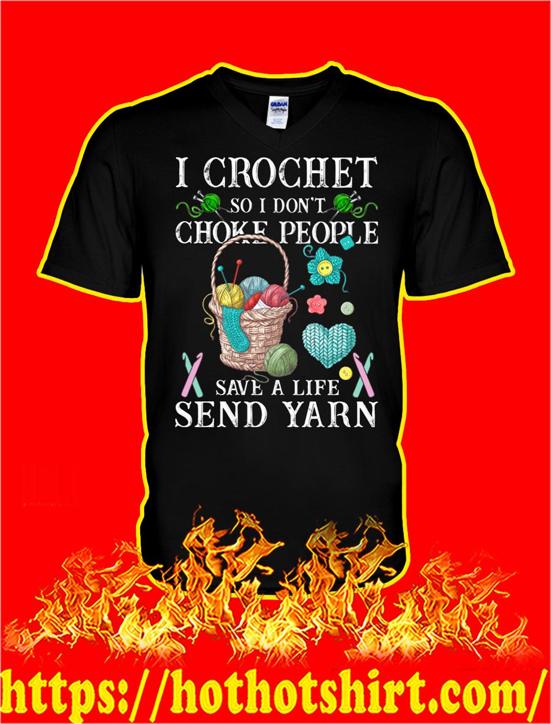 I crochet so I don't choke people save a life send yarn v-neck