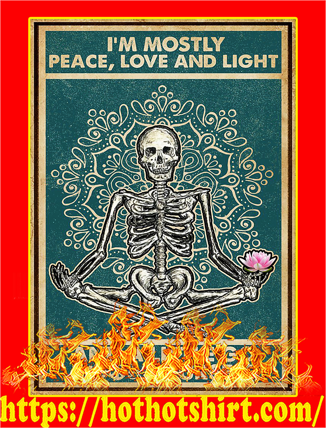 I'm mostly peace love and light and a little go fuck yourself poster - A1