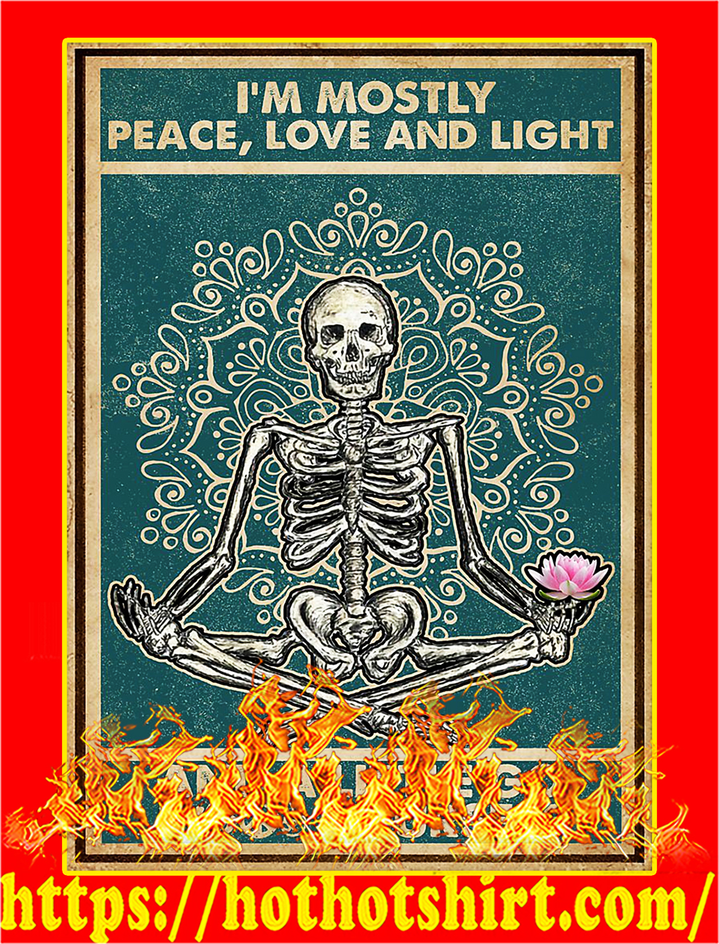 I'm mostly peace love and light and a little go fuck yourself poster - A3