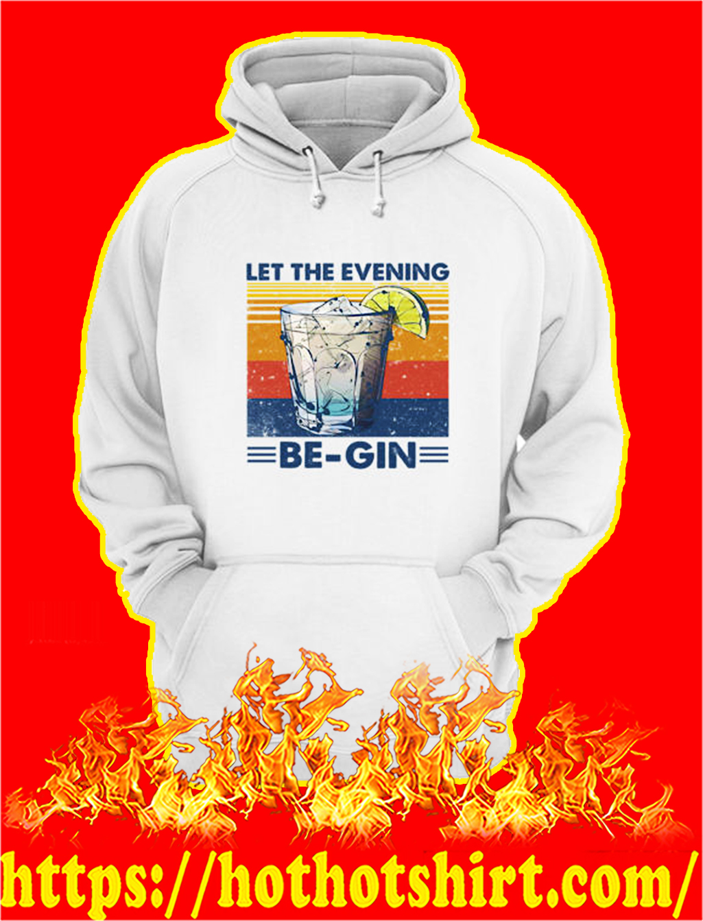 Let the evening be-gin hoodie