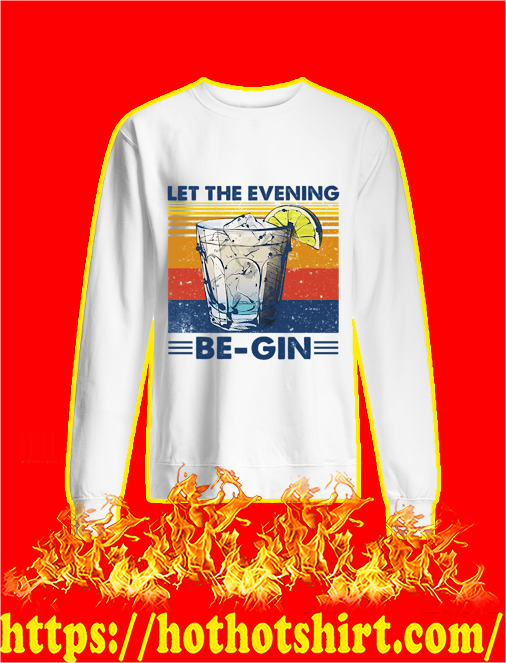 Let the evening be-gin sweatshirt