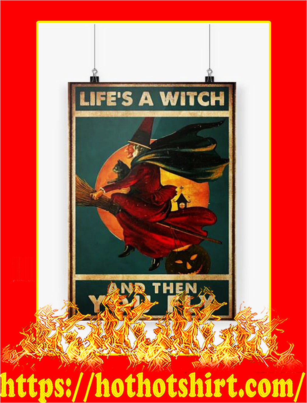 Life's a witch and then you fly poster - A3