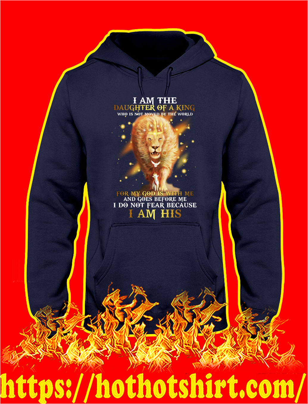 Lion I am the daughter of a king who is not moved by the world hoodie