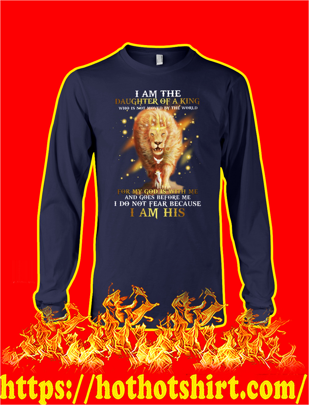 Lion I am the daughter of a king who is not moved by the world longsleeve tee