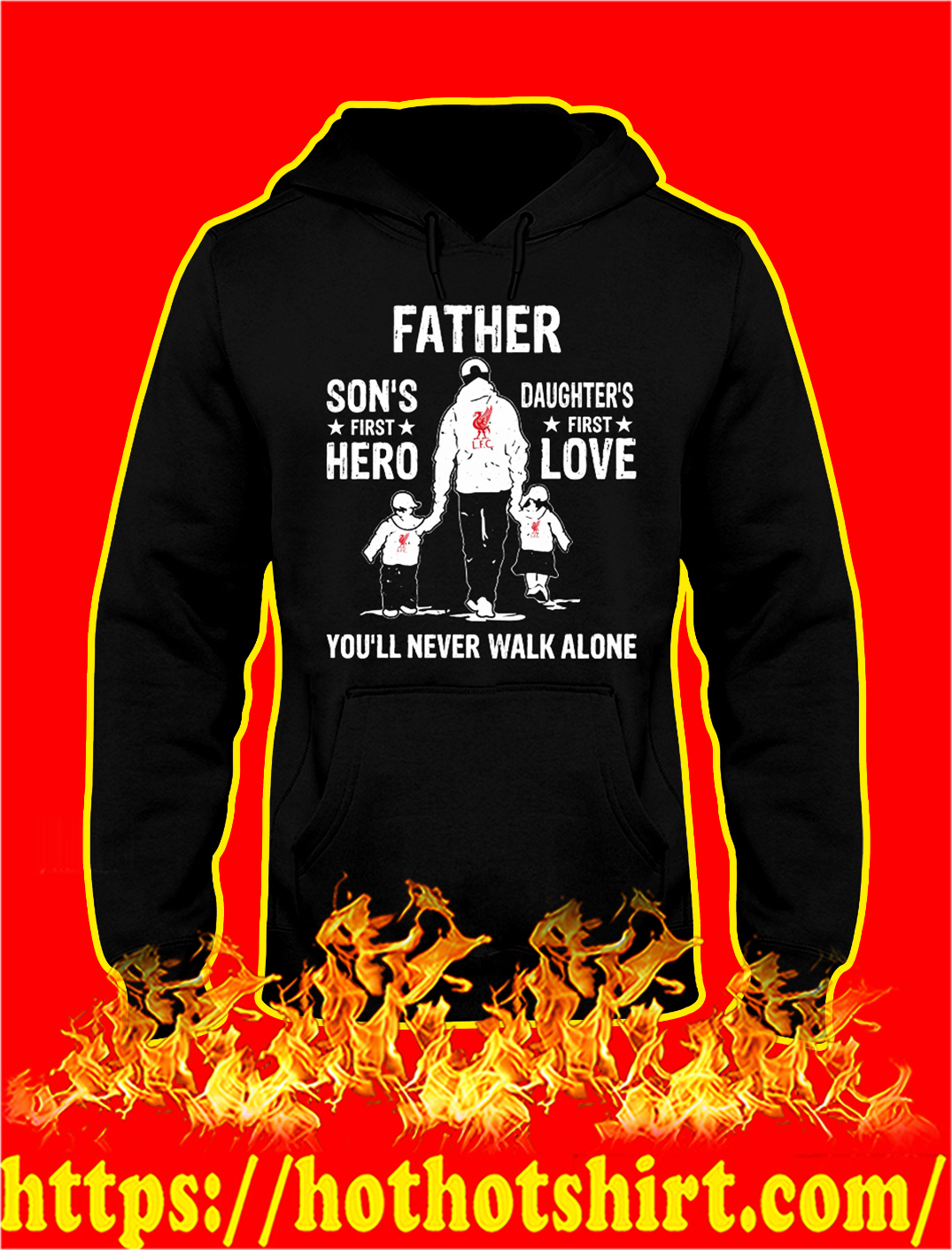 Liverpool father son's first hero daughter's first love you'll never walk alone hoodie
