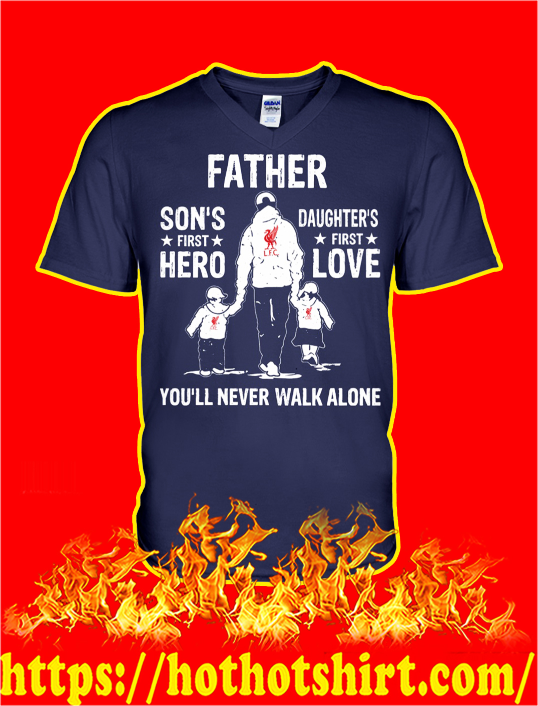 Liverpool father son's first hero daughter's first love you'll never walk alone v-neck