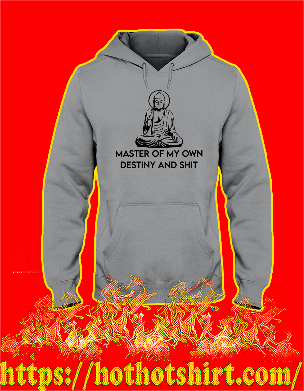 Master of my own destiny and shit hoodie