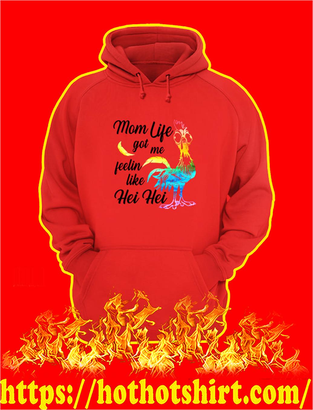 Mom life got me feelin like hei hei hoodie