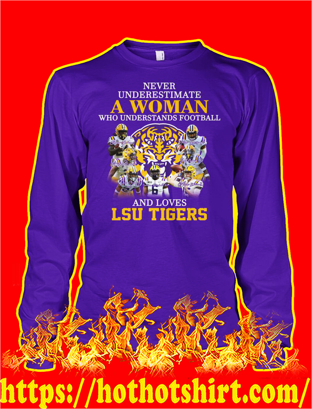 Never underestimate a woman understands football and loves lsu tigers longsleeve tee
